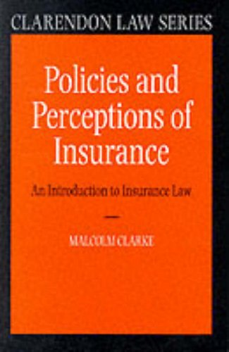 Policies and Perceptions of Insurance By Malcolm A. Clarke
