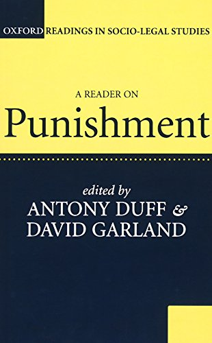 A Reader On Punishment (Oxford Readings In Socio-Legal Studies) By Edited by R. A. Duff