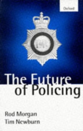 The Future of Policing By Rod Morgan