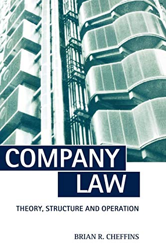 Company Law: Theory, Structure, and Operation By Brian R. Cheffins (SJ Berwin Professor of Corporate Law, University of Cambridge)