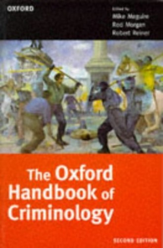 The Oxford Handbook of Criminology Edited by Mike Maguire