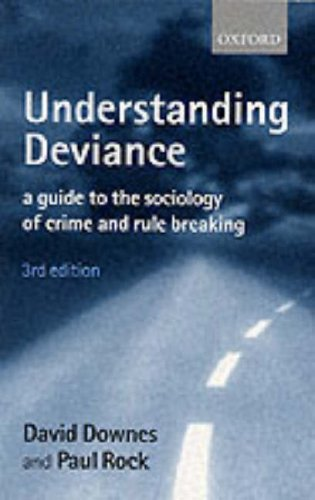 Understanding Deviance: A Guide to the Sociology of Crime and Rule Breaking by David Downes