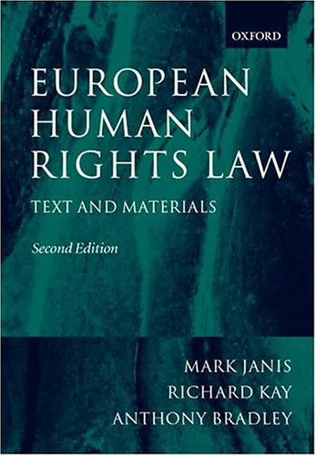 European Human Rights Law By Mark W. Janis