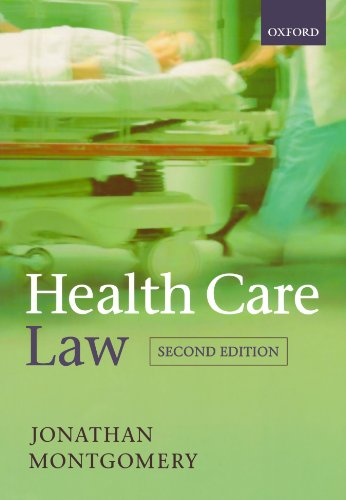 Health Care Law By Jonathan Montgomery (Professor of Health Care Law at the University of Southampton)