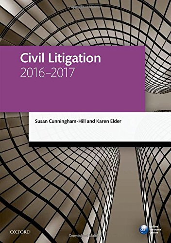 Civil Litigation 2016-2017 By Susan Cunningham-Hill (Senior Lecturer in Law, University of Staffordshire)