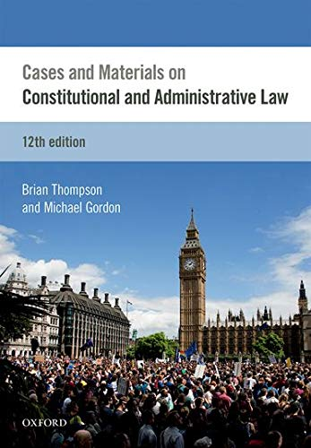 Cases & Materials on Constitutional & Administrative Law By Brian Thompson (Senior Lecturer at Liverpool Law School, University of Liverpool)