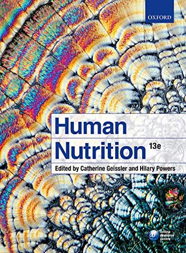 Human Nutrition By Catherine Geissler (Emerita Professor of Human Nutrition, Emerita Professor of Human Nutrition, King's College, London)