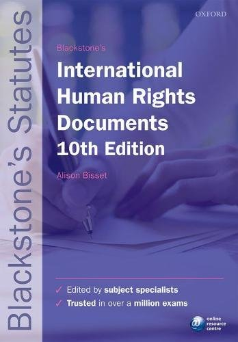 Blackstone's International Human Rights Documents By Edited by Alison Bisset (Associate Professor in International Human Rights Law, University of Reading)