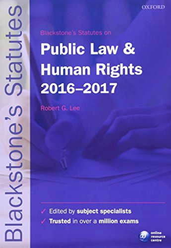 Blackstone's Statutes on Public Law & Human Rights 2016-2017 by Robert G. Lee (Professor of Law, University of Birmingham)