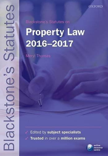 Blackstone's Statutes on Property Law 2016-2017 By Edited by Meryl Thomas (Lecturer in Law, Truman Bodden Law School, Cayman Islands)