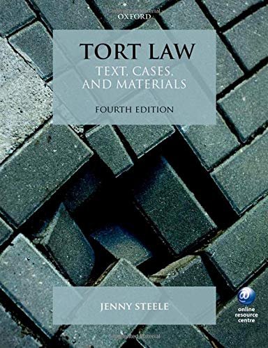 Tort Law: Text, Cases, and Materials by Jenny Steele (Professor & Director of Research, York Law School, University of York)