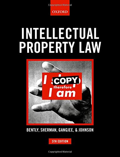 Intellectual Property Law By Lionel Bently (Herchel Smith Professor of Intellectual Property, University of Cambridge)