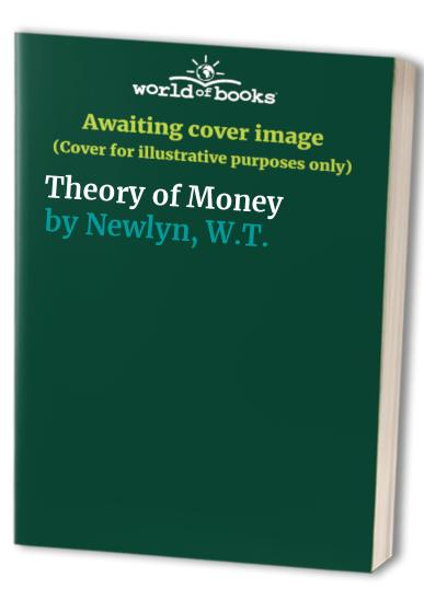Theory of Money By W.T. Newlyn