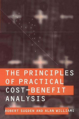 The Principles of Practical Cost-Benefit Analysis By Robert Sugden