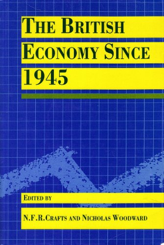 The British Economy Since 1945 By N. F. R. Crafts