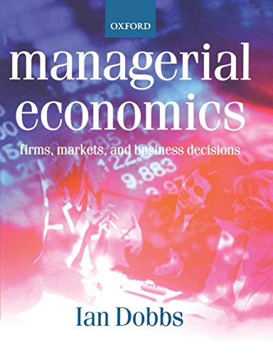 Managerial Economics By Ian Dobbs (Reader in Business Economics and Finance, Reader in Business Economics and Finance, University of Newcastle-upon-Tyne)