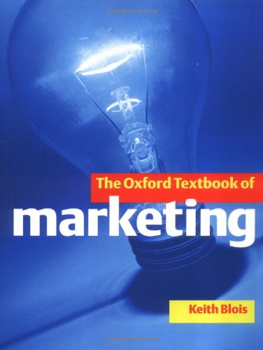 The Oxford Textbook of Marketing By Edited by Keith John Blois