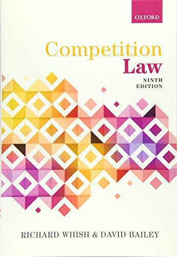 Competition Law By Richard Whish (Emeritus Professor, Emeritus Professor, King's College London)
