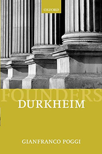 Durkheim By Gianfranco Poggi (Professor of Political and Social Theory, Professor of Political and Social Theory, European University Institute, Florence)
