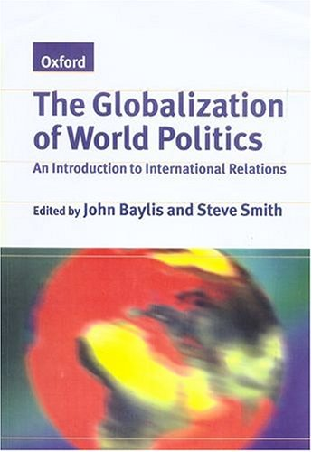 The Globalization of World Politics By Edited by John Baylis
