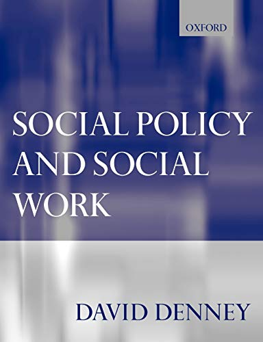 Social Policy and Social Work By David Denney (Reader in Social and Public Policy at Royal Holloway, University of London)