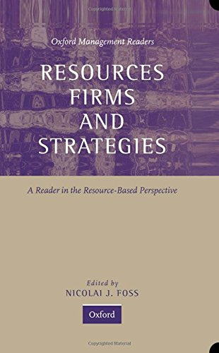 Resources, Firms, and Strategies By Nicolai J. Foss (Assistant Professor, Assistant Professor, Copenhagen Business School)