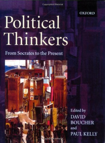 Political Thinkers: From Socrates to the Present By Edited by David Boucher