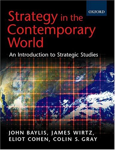 Strategy in the Contemporary World By Edited by John Baylis
