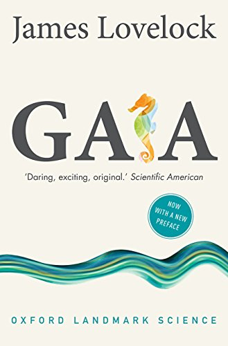 Gaia By James Lovelock (Independent scientist, environmentalist, and futurist)