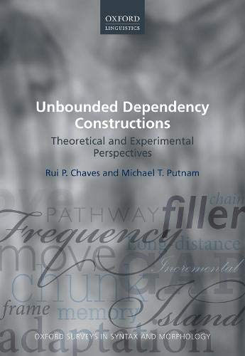 Unbounded Dependency Constructions By Rui P. Chaves (Associate Professor of Linguistics, Associate Professor of Linguistics, University at Buffalo, The State University of New York)