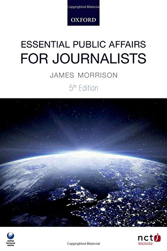 Essential Public Affairs for Journalists By James Morrison (Reader in Journalism, Robert Gordon University)