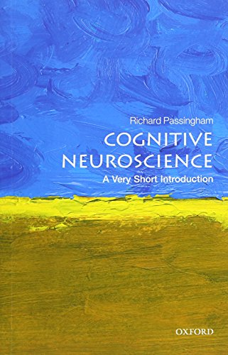 Cognitive Neuroscience: A Very Short Introduction (Very Short Introductions) By Richard Passingham