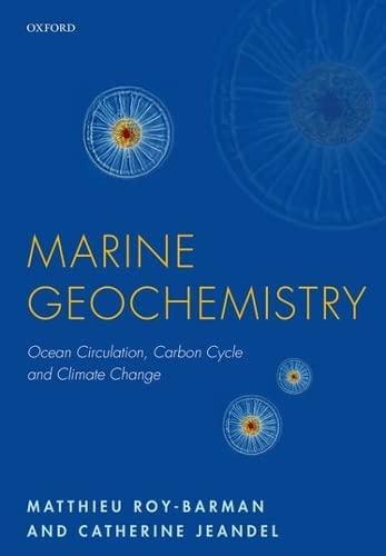 Marine Geochemistry By Matthieu Roy-Barman (Professor, Professor, Versailles-Saint Quentin University and Laboratoire des Sciences du Climat et de l'Environnent, France)