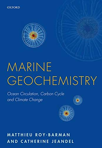 Marine Geochemistry By Matthieu Roy-Barman (Professor, Professor, Versailles-Saint Quentin University and Laboratoire des Sciences du Climat et de l'Environnent, France)