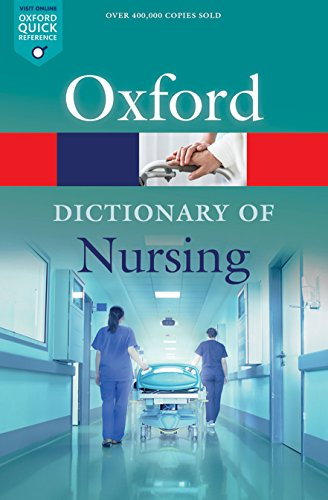A Dictionary of Nursing (Oxford Quick Reference) By Edited by Elizabeth A. Martin (Formerly of Market House Books)