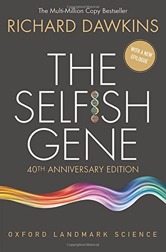 The Selfish Gene: 40th Anniversary edition (Oxford Landmark Science) By Richard Dawkins