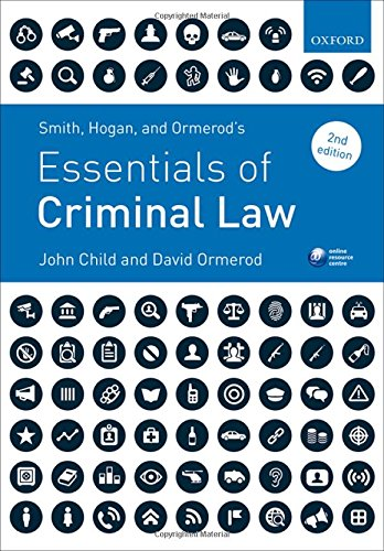 Smith, Hogan, & Ormerod's Essentials of Criminal Law By John Child (Senior Lecturer in Law, University of Sussex)