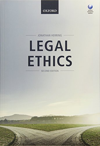 Legal Ethics by Jonathan Herring (Professor in Law at Exeter College, University of Oxford)