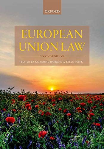 European Union Law By Edited by Catherine Barnard (Professor of European Union Law and Labour Law and Senior Tutor of Trinity College, Professor of European Union Law and Labour Law and Senior Tutor of Trinity College, Cambridge)