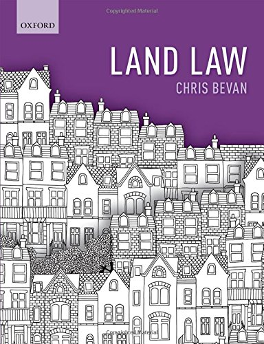 Land Law By Chris Bevan (Assistant Professor in Property Law, University of Nottingham)