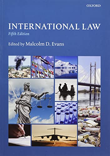 International Law By Edited by Malcolm Evans (Professor of Public International Law, University of Bristol)