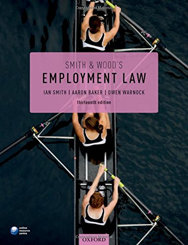 Smith & Wood's Employment Law By Ian Smith (Barrister and Emeritus Professor of Employment Law, University of East Anglia)