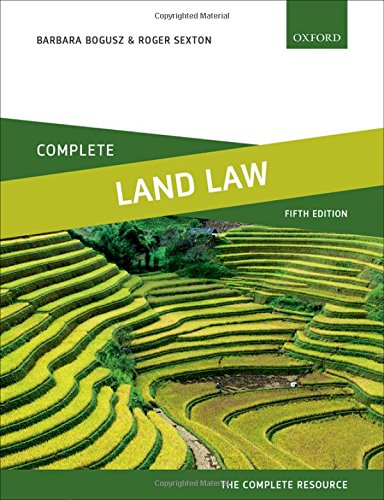 Complete Land Law: Text, Cases, and Materials By Barbara Bogusz (Lecturer in Law, University of Leicester)