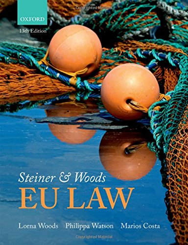 Steiner & Woods EU Law By Lorna Woods (Professor of Law, University of Essex, and a Solicitor)