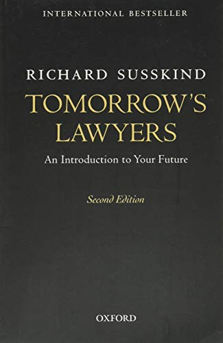 Tomorrow's Lawyers: An Introduction To Your Future By Richard E. Susskind, OBE