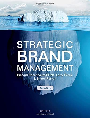Strategic Brand Management By Richard Rosenbaum-Elliott (Professor Emeritus of Marketing and Consumer Research, University of Bath, School of Management)