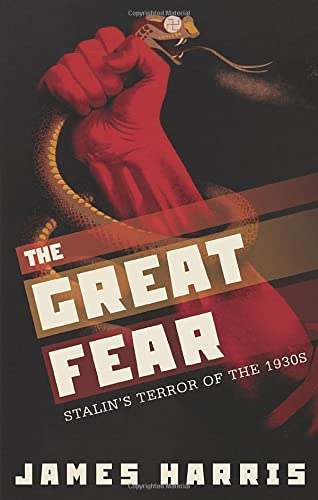The Great Fear By James Harris (Senior Lecturer in Modern European History, Senior Lecturer in Modern European History, University of Leeds)