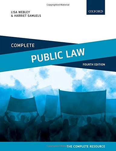 Complete Public Law: Text, Cases, and Materials By Lisa Webley (Professor of Legal Education and Research, University of Birmingham)