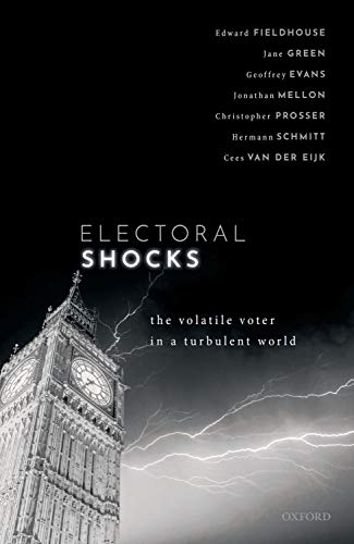 Electoral Shocks By Edward Fieldhouse (Professor of Social and Political Science, Professor of Social and Political Science, University of Manchester)