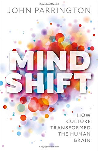 Mind Shift By John Parrington (Associate Professor in Molecular and Cellular Pharmacology, University of Oxford)
